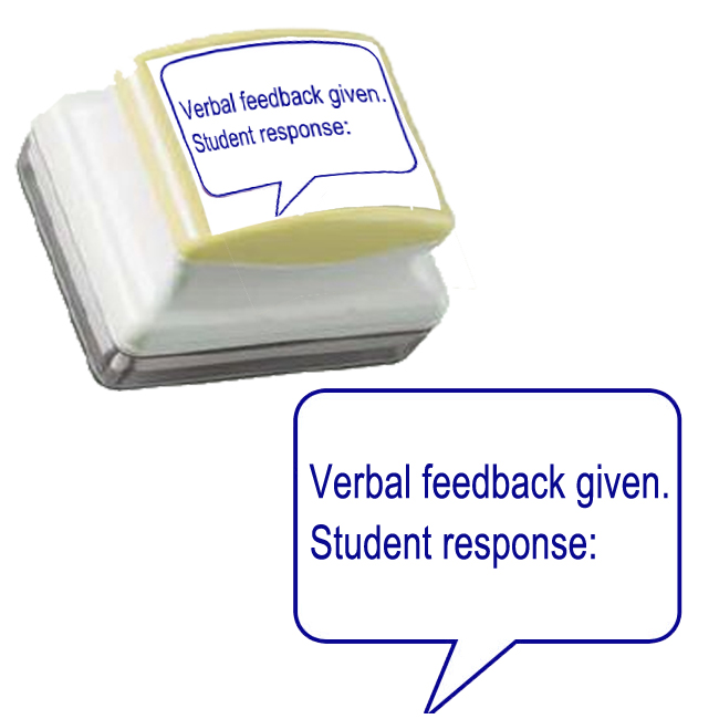 Verbal Feedback. Student Response Teacher Stamp