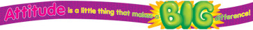 Display Banners Classrooms | Attitude makes a BIG difference