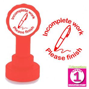 Teacher Stamp | Incomplete work, Please finish Teacher Stamp