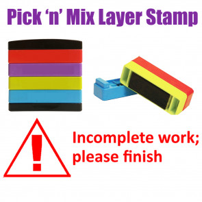 Teacher Stamps |Incomplete Work; Please Finish Pick'n'Mix Stakz Layer Multi Stamp