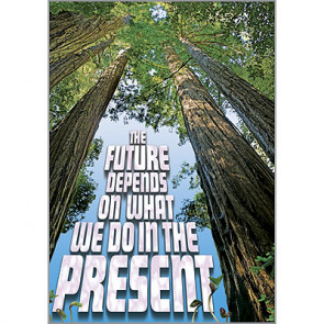 Motivational Posters |The Future Depends on the Present
